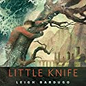 Little Knife Audiobook by Leigh Bardugo Narrated by Lauren Fortgang