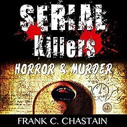 Serial Killers: Horror, & Murder