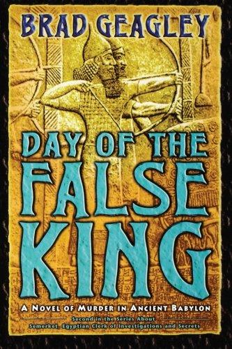 Day of the False King: A Novel of Murder in Ancient Babylon pdf epub