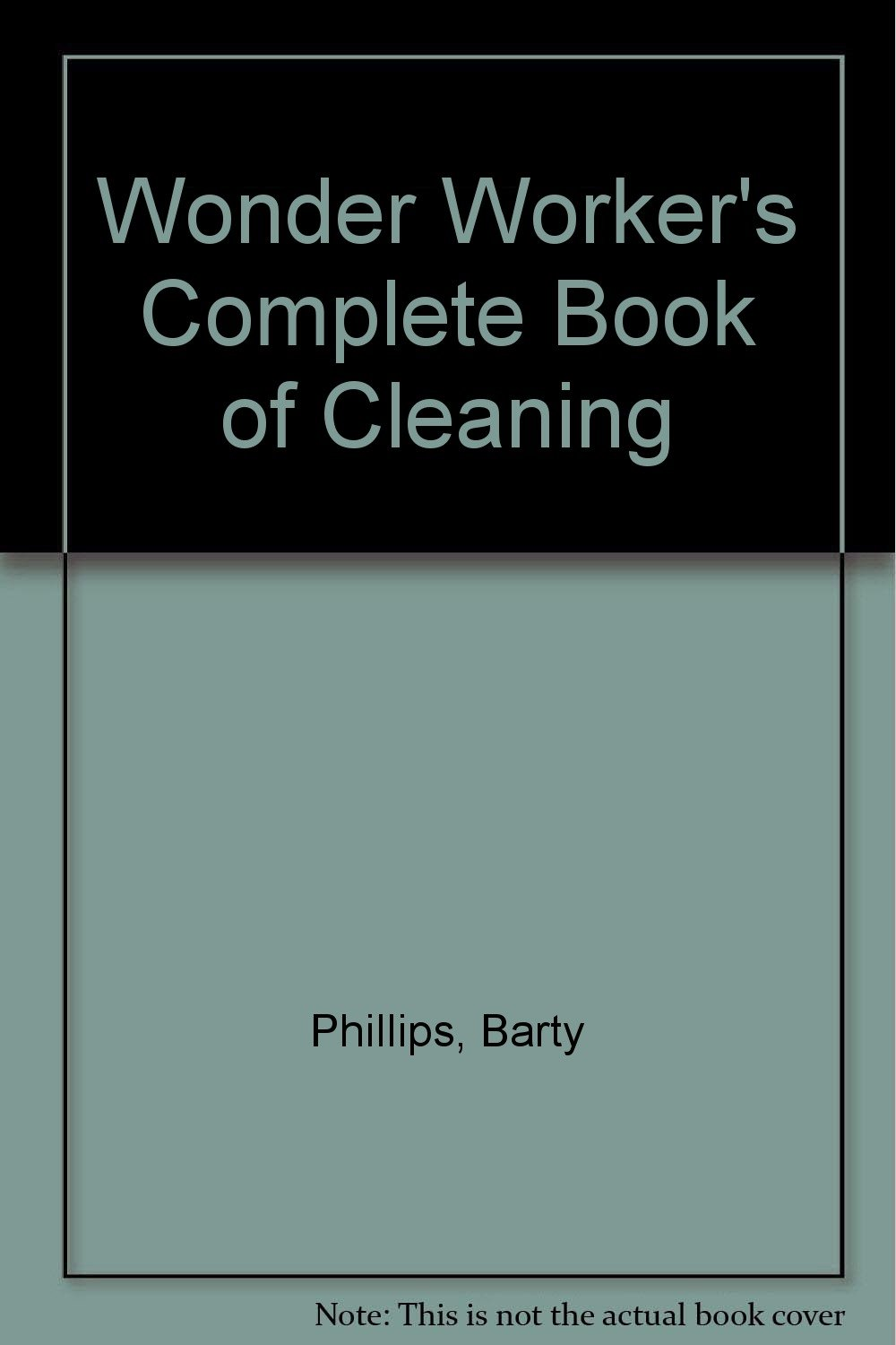 Wonder Worker's Complete Book of Cleaning