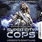 Verdeckte Ermittlung (Super City Cops 2) | Keith R. A. DeCandido