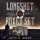 Longshot Series Boxed Set Hörbuch von Keith R. Baker Gesprochen von: A. W. Miller