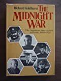 The midnight war: The American intervention in Russia, 1918-1920