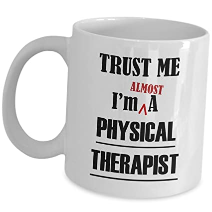 Trust Me Im Almost A Physical Therapist Gift Ideas - Aspiring PT Gifts For Women Men  sc 1 st  Amazon.com & Amazon.com: Trust Me Im Almost A Physical Therapist Gift Ideas ...