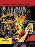 Haunted Horror: Pre-Code Comics So Good, They're Scary (Haunted Horror Hc)