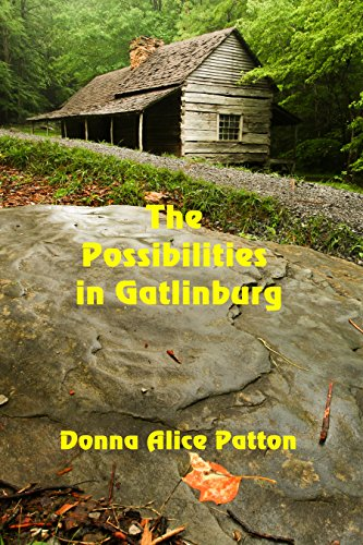 The Possibilities in Gatlinburg by [Patton, Donna Alice]