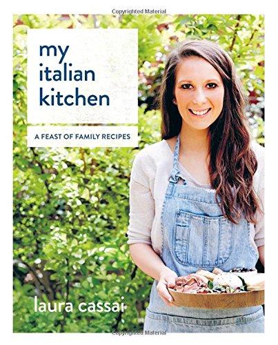 My Italian Kitchen: Laura Cassai: 9781743790021: Amazon.com: Books