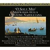 O Sole Mio Anthologie De La Musique Napolitaine
