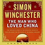 The Man Who Loved China | Simon Winchester