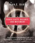 Horse Gaits, Balance, and Movement: R...