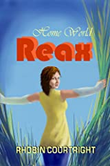 Home World Reax (Home World Series Book 4) Kindle Edition