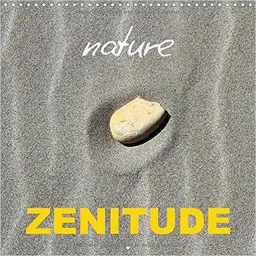 Nature Zenitude 2016: Gros Plans sur les Merveilles Apaisantes de la Nature (Calvendo Nature)