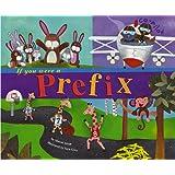 If You Were a Prefix (Word Fun)
