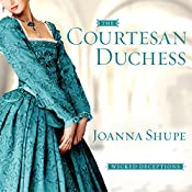 The Courtesan Duchess: Wicked Deceptions, Book 1 | Joanna Shupe