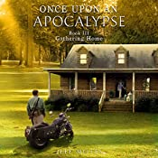 Gathering Home: Once Upon an Apocalypse, Book 3 | Jeff Motes