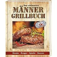 Männergrillbuch: Männer sind die besten Griller