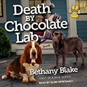 Death by Chocolate Lab: Lucky Paws Petsitting Mystery Series, Book 1 | Bethany Blake