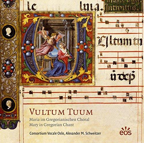 Vultum Tuum - Maria im Gregorianischen Choral: Messgesänge zu Festen der Gottesmutter Maria, Gesänge aus dem Marianischen Offizium, Messgesänge an Adventssamstagen