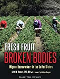 img - for Fresh Fruit, Broken Bodies: Migrant Farmworkers in the United States book / textbook / text book