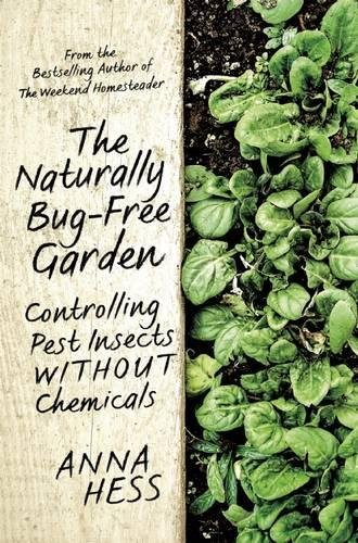 The Naturally Bug-Free Garden: Controlling Pest Insects without Chemicals (Gardens Rain)