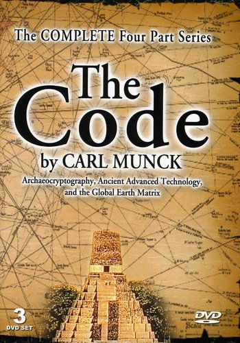 Advanced Technology Video - The Code - Ancient Advanced Technology and the Global Earth Matrix - Carl Munck's Complete 4 Part Series