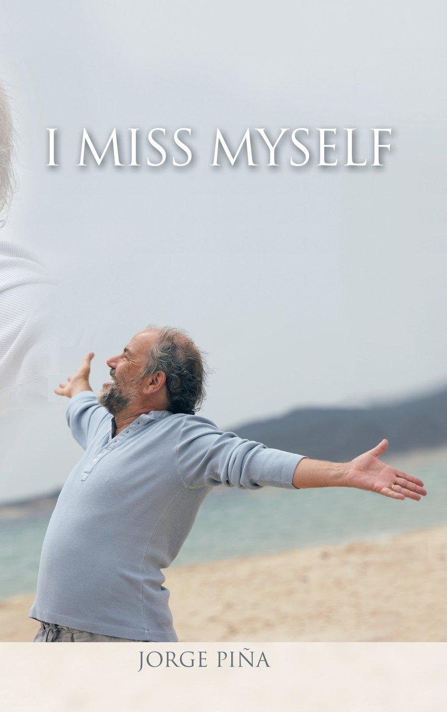 Read Online I Miss Myself ebook