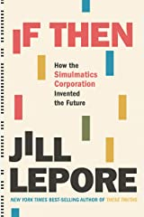 If Then: How the Simulmatics Corporation Invented the Future Kindle Edition