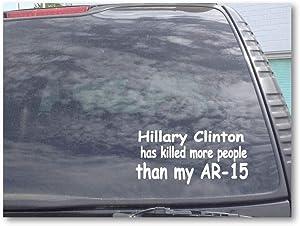 "Decal Dan - ""Hillary Clinton has Killed More People Than My AR-15 Vinyl Car Truck Window Laptop Decal Sticker Political Gun AR Molon Labe 3%"