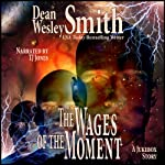 The Wages of the Moment: A Jukebox Story | Dean Wesley Smith