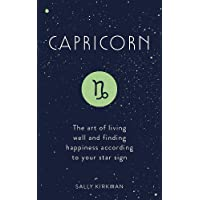 Capricorn: The Art of Living Well and Finding Happiness According to Your Star Sign (Pocket Astrology)