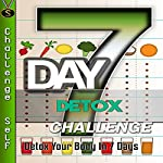 7-Day Detox Challenge: Detox Your Body in 7 Days |  Challenge Self