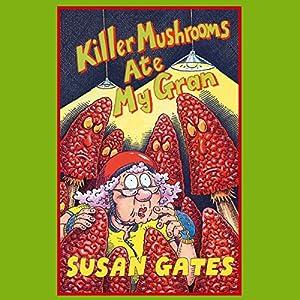 Killer Mushrooms Ate My Gran Audiobook