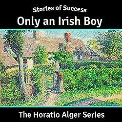 Only an Irish Boy (Stories of Success)