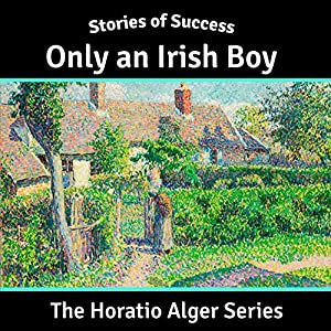Only an Irish Boy (Stories of Success) Audiobook