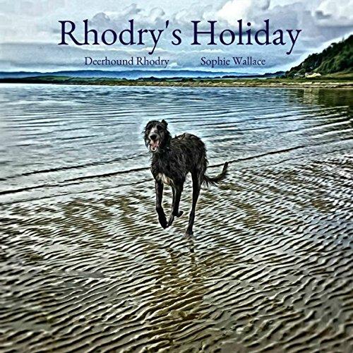 Rhodry's Holiday (Rhodry the Scottish Deerhound)