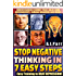 Stop Negative Thinking in 7 Easy Steps (Understanding Eckhart Tolle, Dalai Lama, Krishnamurti, Ramana Maharshi and more!): Easy Training to Beat Depression! (The Secret of Now Book 6)