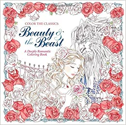 Color The Classics Beauty And Beast A Deeply Romantic Coloring Book Amazoncouk Jae Eun Lee 9781626923935 Books