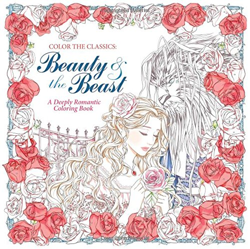 Amazon Color The Classics Beauty And Beast A Deeply Romantic Coloring Book 9781626923935 Jae Eun Lee Books