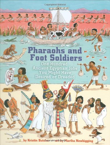 - Pharaohs and Foot Soldiers: One Hundred Ancient Egyptian Jobs You Might Have Desired or Dreaded (Jobs in History)