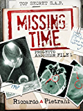 Missing Time: Progetto Abduction, file 1 (Italian Edition)