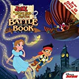 Jake and the Never Land Pirates Battle for the Book, Disney Book Group and William Scollon, 1423183975