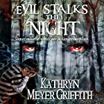 Evil Stalks the Night: Revised Author's Edition | Kathryn Meyer Griffith