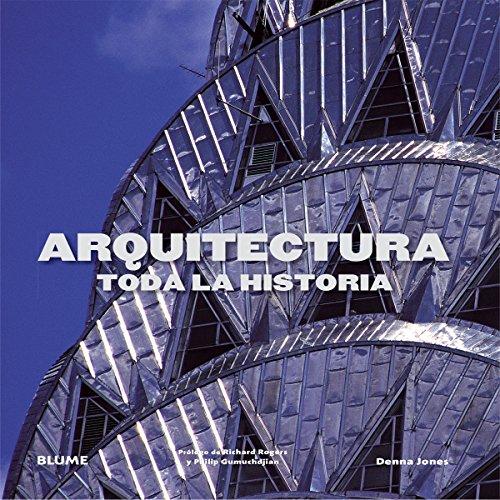 Descargar Libro Arquitectura. Toda La Historia Denna Jones