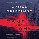 Cane and Abe Audiobook by James Grippando Narrated by Jonathan Davis