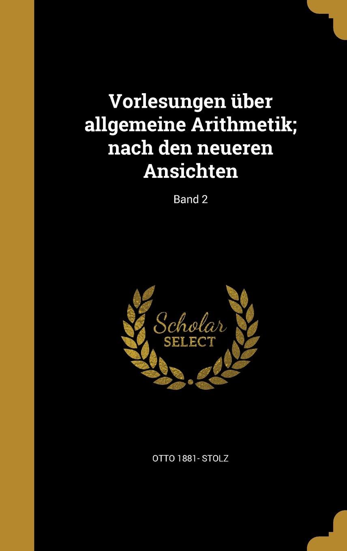 Download Vorlesungen Uber Allgemeine Arithmetik; Nach Den Neueren Ansichten; Band 2 (German Edition) PDF