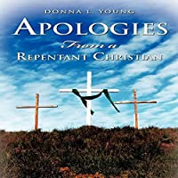 Apologies From A Repentant Christian by Donna L. Young ebook deal