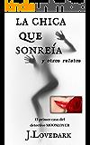 LA CHICA QUE SONREÍA y otros relatos: Primer caso del detective MOONLOVER (Saga DETECTIVE MOONLOVER nº 1)