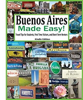 Buenos Aires Made Easy! (Kindle Edition) (English Edition ...