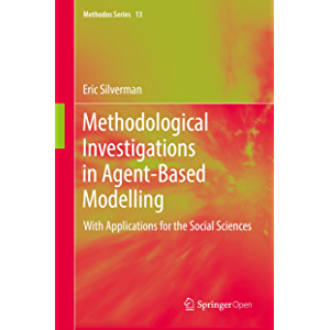 Methodological Investigations in Agent-Based Modelling: With Applications for the Social Sciences (Methodos Series Book…
