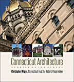 img - for Connecticut Architecture: Stories of 100 Places (Garnet Books) book / textbook / text book